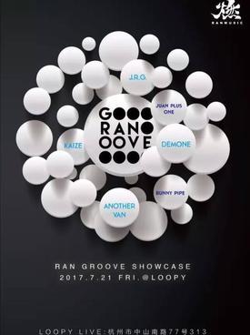 7月21日燃音乐呈现Ran Groove 杭州 Loopy
